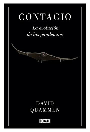 QUAMMEN, David Contagio La evolución de las pandemias