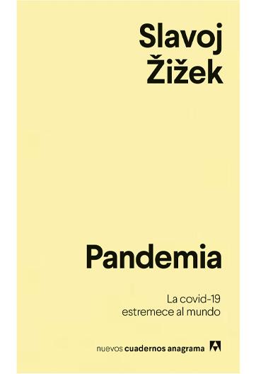 ZIZEK, Slavoj Pandèmia La covid-19 trasbalsa el món