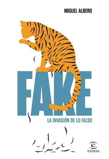 ALBERO, Miguel Fake La invasión de lo falso