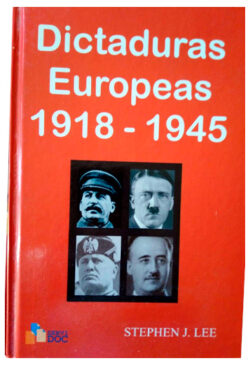 Las dictaduras europeas, 1918-1945 LEE, Stephen J.