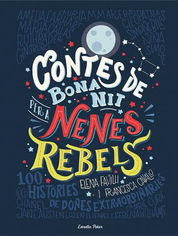 Contes de bona nit per a nenes rebels: 100 històries de dones extraordinàries Elena Favilli