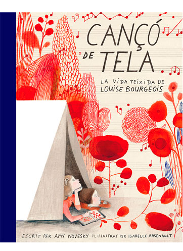 NOVESKY, Amy Cançó de tela: la vida teixida de Louise Bourgeois