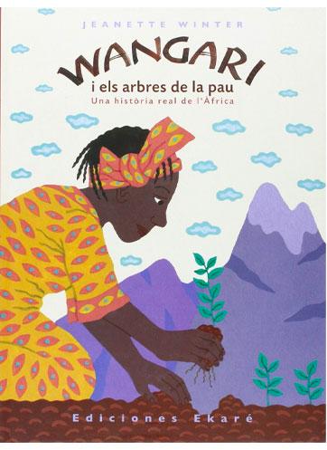 WINTER, Jeanette Wangari i els arbres de la pau: una història real de l'Àfrica