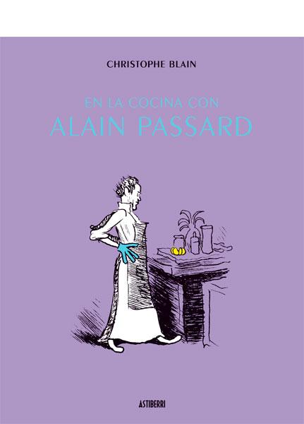 En la cocina con Alain Passard-Christophe-Blain