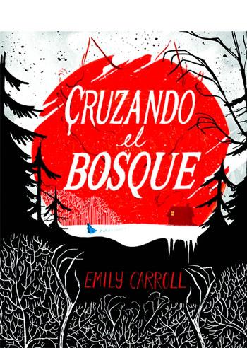 CARROLL, Emily Cruzando el bosque