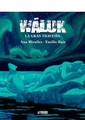 MIRALLES, Anna Wáluk: la gran travesía