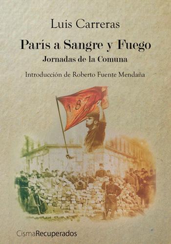 París a sangre y fuego : jornadas de la Comuna (Carreras, Luis)