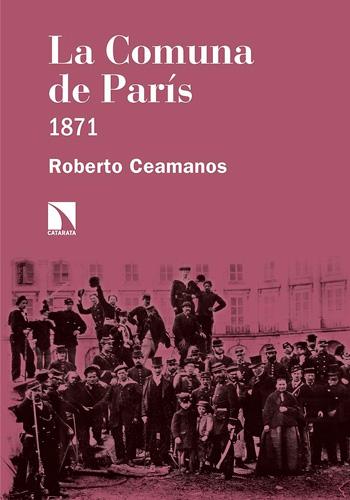 La Comuna de París 1871 (Ceamanos Llorens, Roberto)