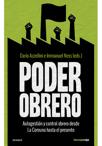Poder obrero : control y autogestión obera desde la Comuna hasta el presente (Azzellini, Dario i Ness, Immanuel -eds.-)