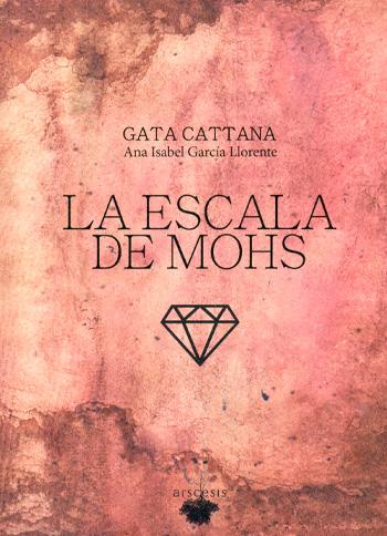 """GARCIA LLORENTE, Ana Isabel """"Gata Cattana"""" La Escala de Mohs"""