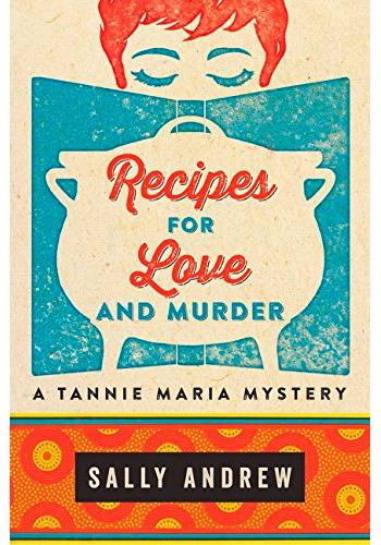 ANDREW, Sally Recipes for love & murder