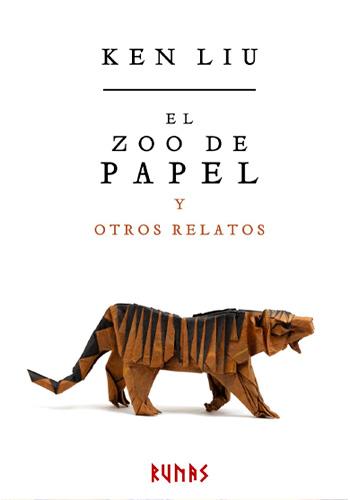 LIU, Ken El zoo de papel y otros relatos