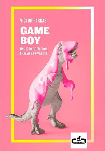 PARKAS, Víctor Game Boy Un libro de ficción, ensayo y privilegio