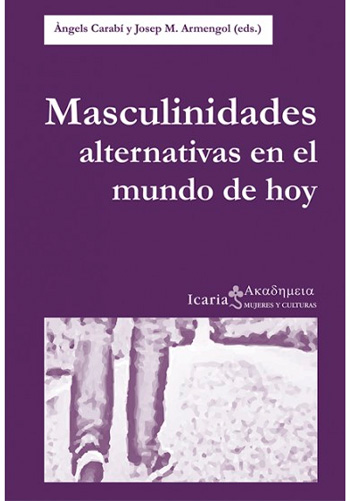 ARMENGOL, Josep Maria Masculinidades alternativas en el mundo de hoy