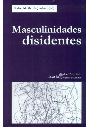 MÉRIDA JIMÉNEZ, Rafael M. Masculinidades disidentes
