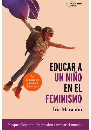 MARAÑÓN, Iria Educar a un niño en el feminismo