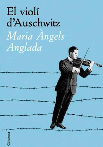 ANGLADA, Maria Àngels El violí d'Auschwitz