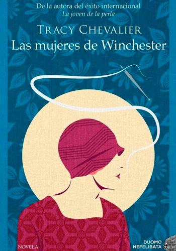 CHEVALIER, Tracy Las mujeres de Winchester