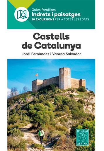 SALVADOR, Vanesa Castells de Catalunya 20 excursions per a totes les edats
