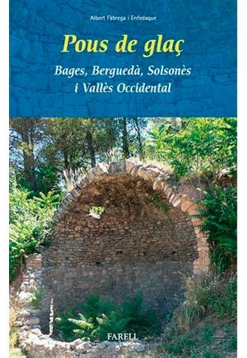 FÀBREGA ENFEDAQUE, Albert Pous de glaç Bages, Berguedà, Solsonès i Vallés Occidental