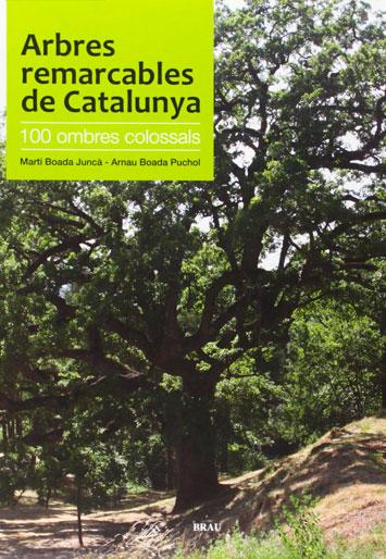 BOADA i JUNCÀ, Martí Arbres remarcables de Catalunya 100 ombres colossals