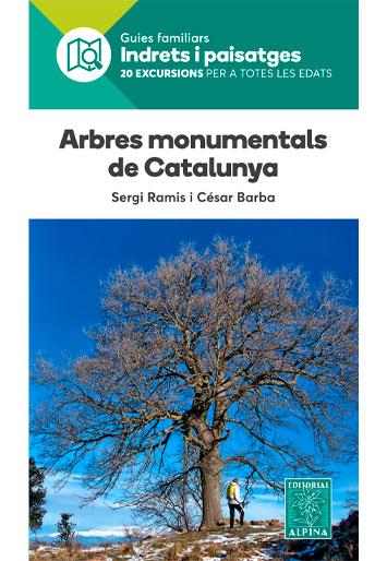 BARBA, César Arbres monumentals de Catalunya 20 excursions per a totes les edats
