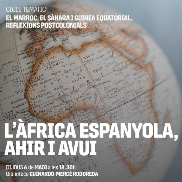 Marroc, Sàhara i Guinea Equatorial. Reflexions postcolonials Àfrica espanyola
