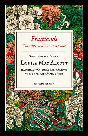 Alcott, Louisa May, 1832-1888 Fruitlands : una experiencia transcendental