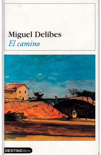 Delibes, Miguel, 1920-2010 El Camino