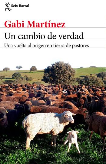 Martínez, Gabi Un cambio de verdad: una vuelta al origen en tierra de pastores
