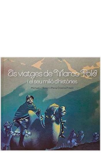Rosen, Michael J. Els Viatges de Marco Polo i el seu milió d'històries