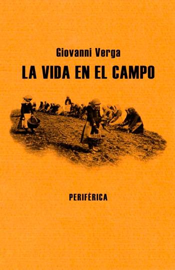 Verga, Giovanni, 1840-1922 La Vida en el campo