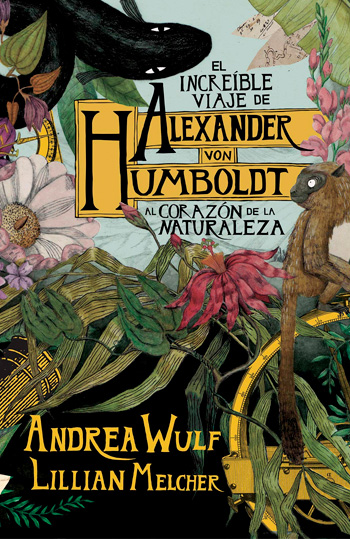 El Increíble viaje de Alexander von Humboldt al corazón de la naturaleza