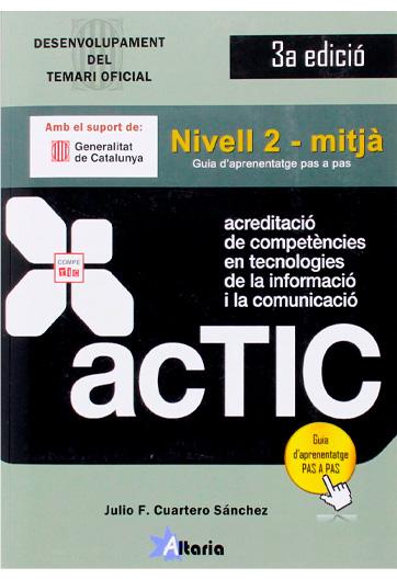 CUARTERO, JULIO ACREDITACIÓ DE COMPETÈNCIES EN TIC NIVELL 2 - MITJÀ