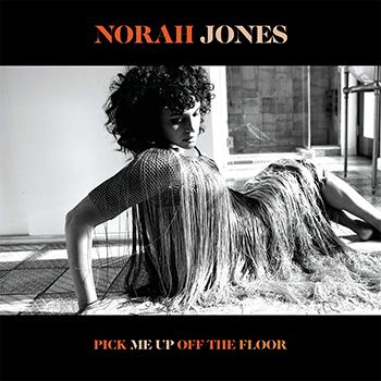 JONES, NORAH PICK ME UP OFF THE FLOOR