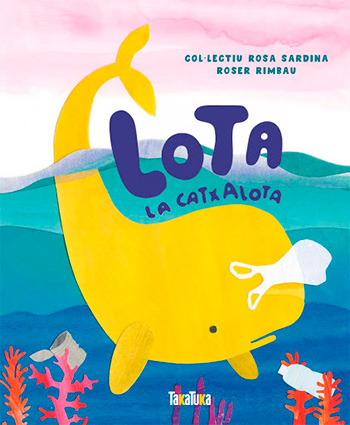 Lota la catxalota / Col·lectiu Rosa Sardina, Roser Rimbau