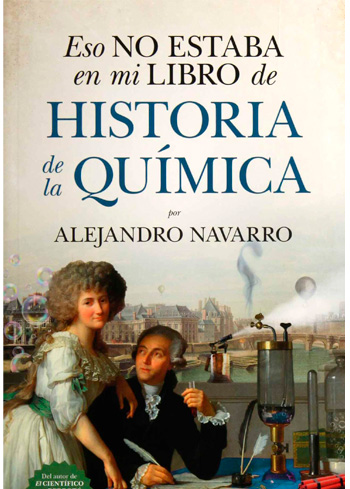 NAVARRO YÁÑEZ, ALEJANDRO ESO NO ESTABA EN MI LIBRO DE HISTORIA DE LA QUÍMICA