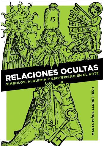 RELACIONES OCULTAS SÍMBOLOS, ALQUIMIA Y ESOTERISMO EN EL ARTE