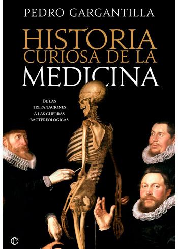 GARGANTILLA MADERA, PEDRO HISTORIA CURIOSA DE LA MEDICINA