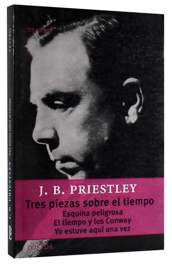 J.B.Priestley Tres piezas sobre el tiempo