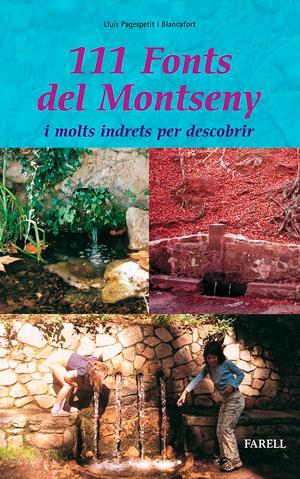 111 fonts del Montseny i molts indrets per descobrir / Lluís Pagespetit i Blancafort
