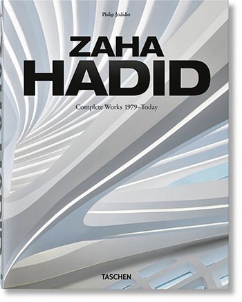Zaha Hadid : 1950-2016 Jodidio, Philip