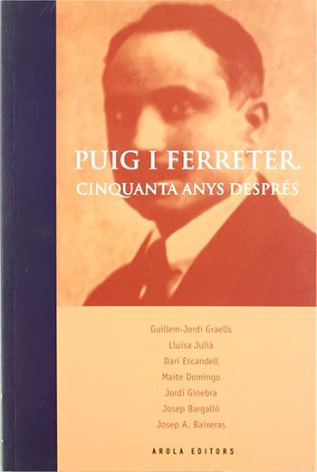 Puig i Ferreter, cinquanta anys després / Guillem-Jordi Graells