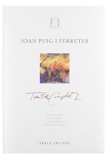 Joan Puig i Ferreter - Teatre complet