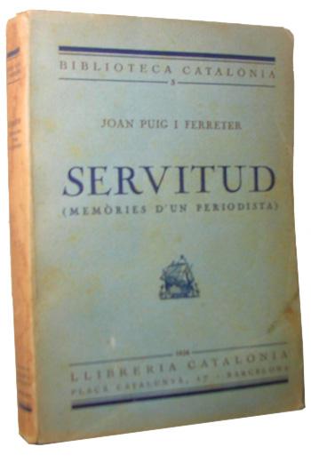 Joan Puig i Ferreter - Servitud: memòries d'un periodista