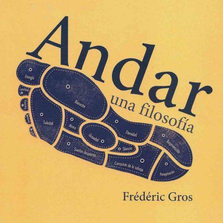 Andar una filosofía - Frédéric Gros